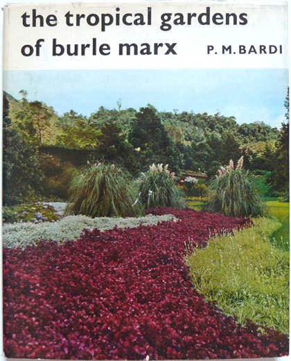 The Tropical Gardens of Burle Marx