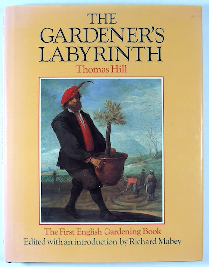 The Gardener's Labyrinth by Thomas Hill