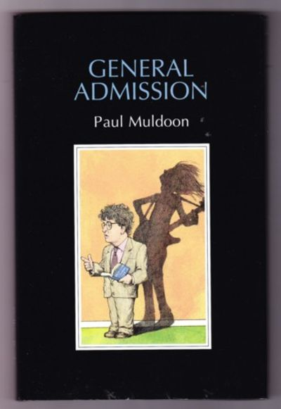 General Admission by Paul Muldoon