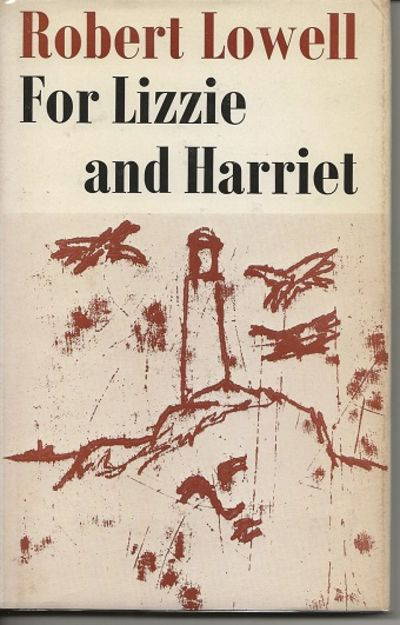 For Lizzie and Harriett, Robert Lowell