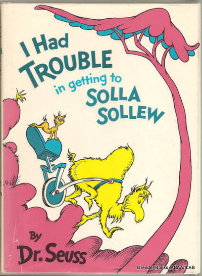 Seuss, I Had Trouble Getting to Solla Sellew