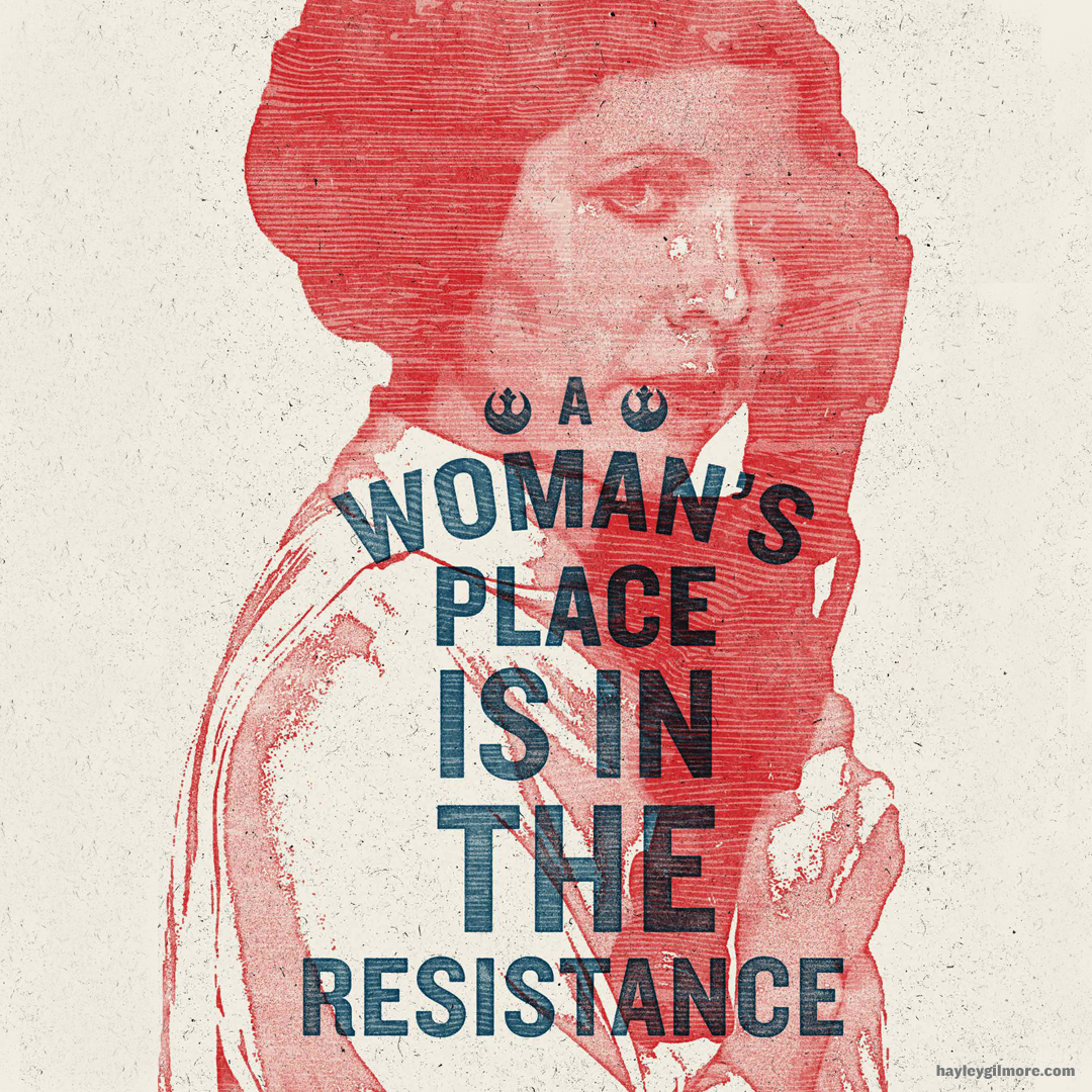 A Woman's Place is in the Resistance (Leia)